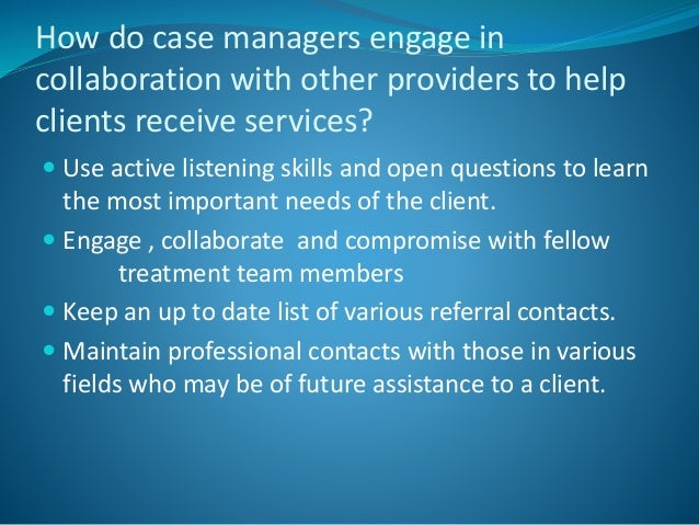 Case Manager Interview 3. How do case managers ...