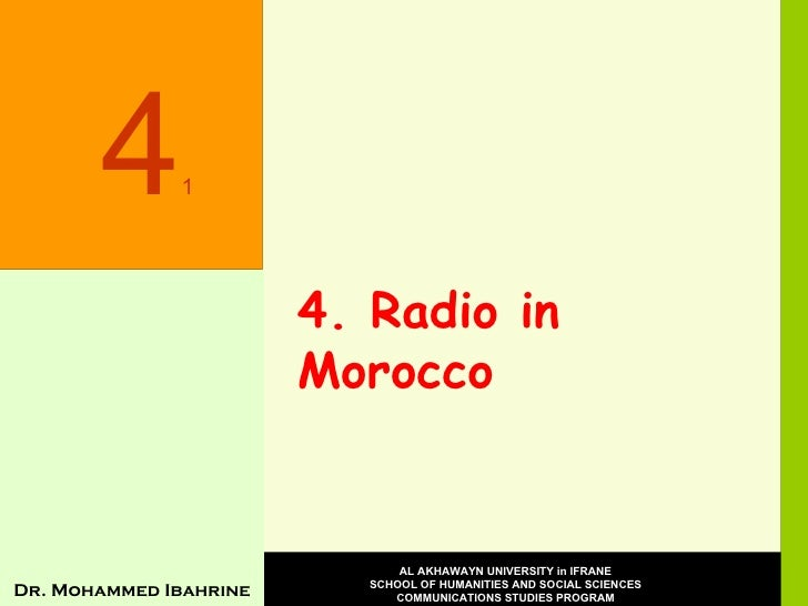 4. Radio in Morocco 4 1 Dr. Mohammed Ibahrine AL AKHAWAYN UNIVERSITY in IFRANE SCHOOL OF HUMANITIES AND SOCIAL SCIENCES CO...