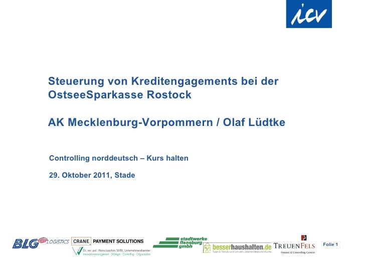 Steuerung von Kreditengagements bei derOstseeSparkasse RostockAK Mecklenburg-Vorpommern / Olaf LüdtkeControlling norddeuts...