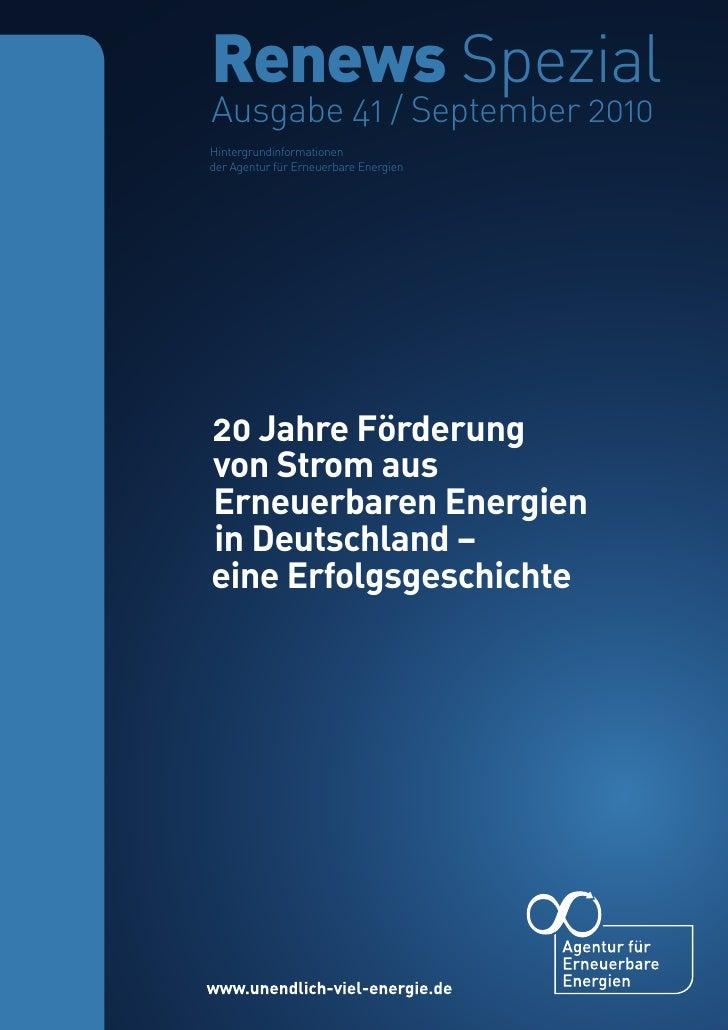 Renews Spezial S. 1 | Nr. 41         Renews Spezial 20 Jahre Förderung Erneuerbarer Energien                     Ausgabe 4...