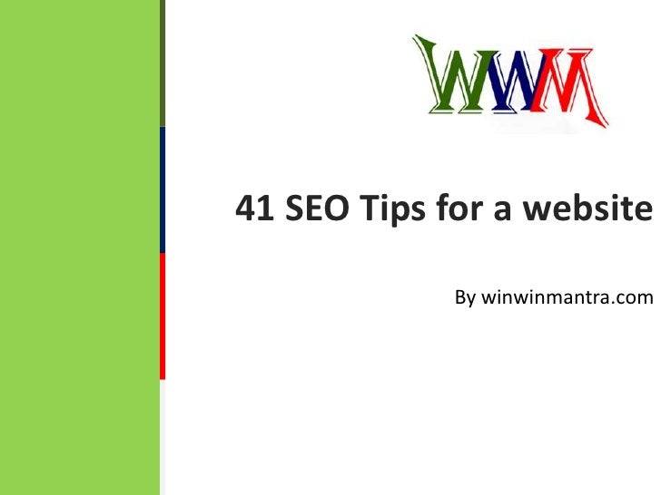 41 SEO Tips for a website<br />By winwinmantra.com<br />