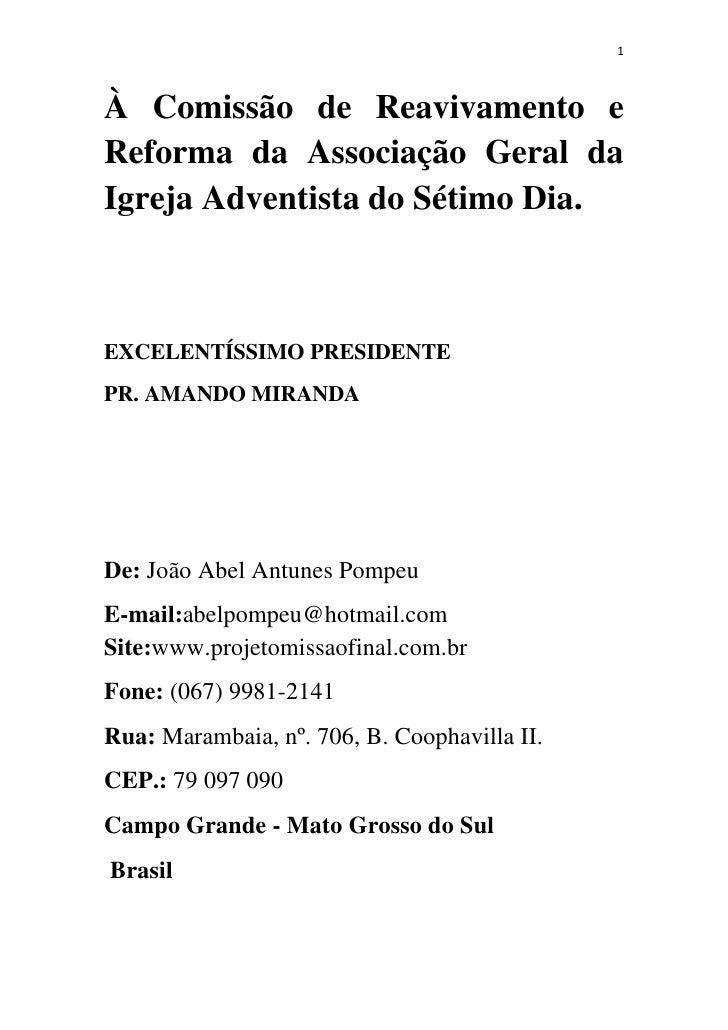 1À Comissão de Reavivamento eReforma da Associação Geral daIgreja Adventista do Sétimo Dia.EXCELENTÍSSIMO PRESIDENTEPR. AM...
