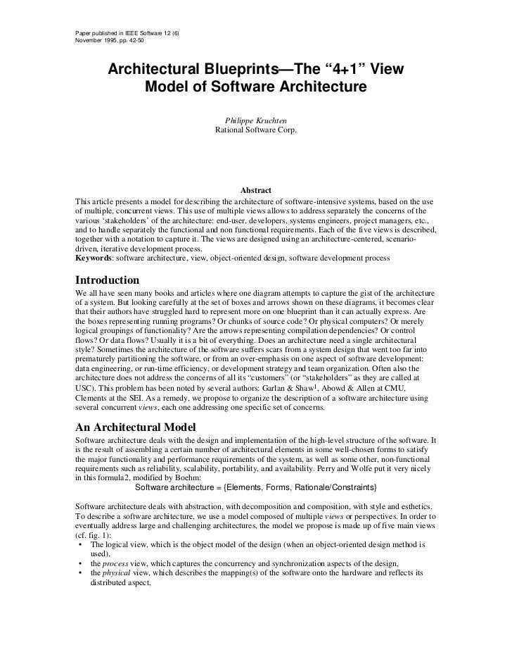 "Paper published in IEEE Software 12 (6)November 1995, pp. 42-50            Architectural Blueprints—The ""4+1"" View        ..."