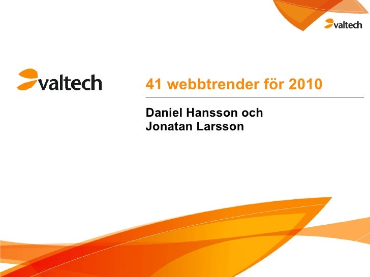 41 webbtrender för 2010 Daniel Hansson och Jonatan Larsson