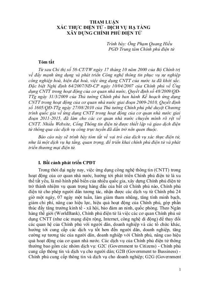 THAM LUẬN XÁC THỰC ĐIỆN TỬ - DỊCH VỤ HẠ TẦNG XÂY DỰNG CHÍNH PHỦ ĐIỆN TỬ Trình bày: Ông Phạm Quang Hiếu PGĐ Trung tâm Chính...