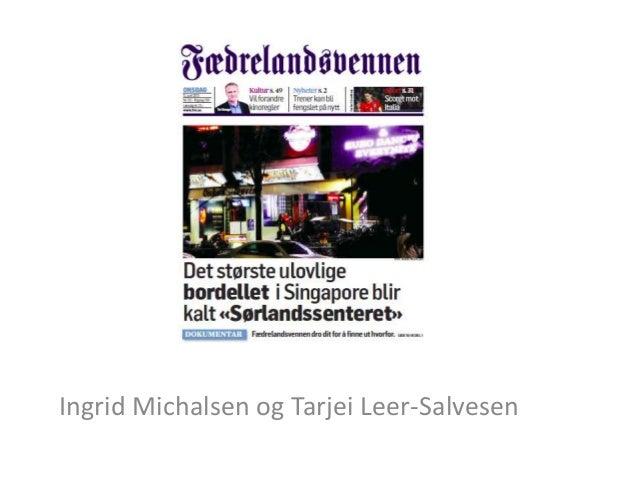 Ingrid Michalsen og Tarjei Leer-Salvesen