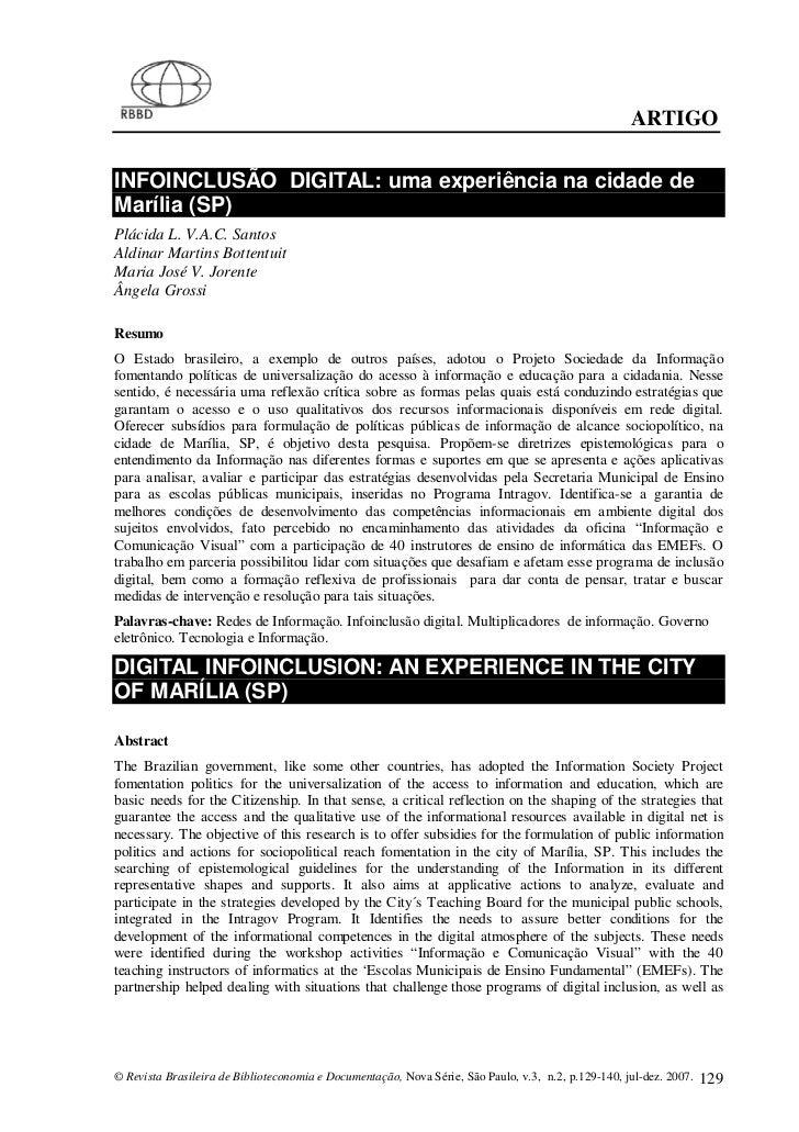 ARTIGOINFOINCLUSÃO DIGITAL: uma experiência na cidade deMarília (SP)Plácida L. V.A.C. SantosAldinar Martins BottentuitMari...