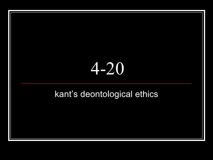 4-20 kant's deontological ethics