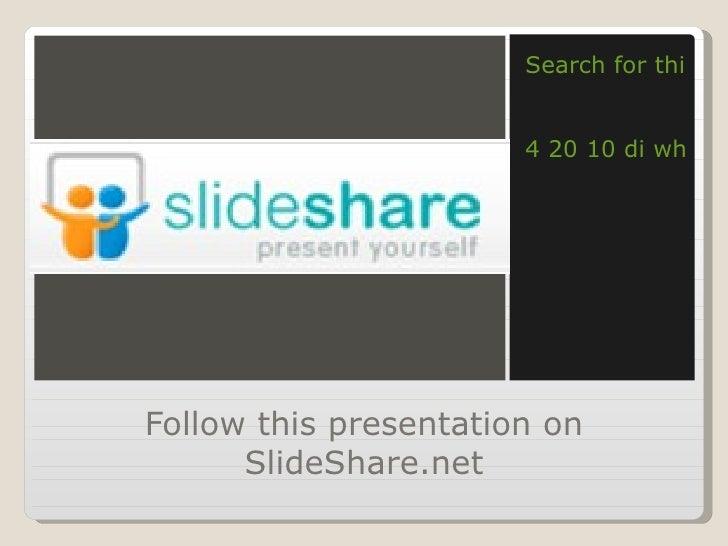 Follow this presentation on SlideShare.net <ul><li>Search for this presentation: </li></ul><ul><li>4 20 10 di whhs </li></ul>