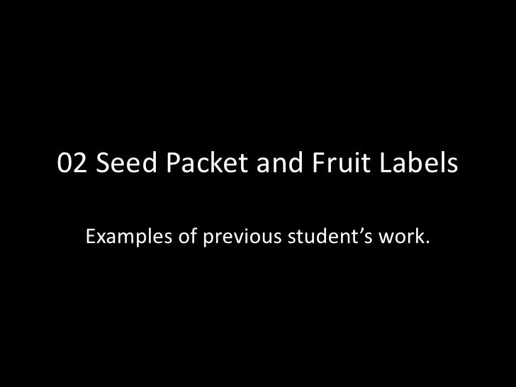 02 Seed Packet and Fruit Labels<br />Examples of previous student's work.<br />