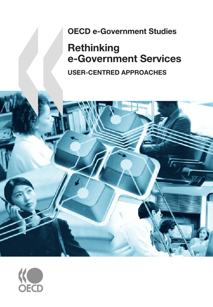 OECD e-Government Studies  Rethinking e-Government Services USER-CENTRED APPROACHES