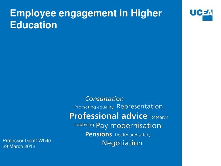 Employee engagement in Higher   EducationProfessor Geoff White29 March 2012