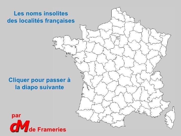 Les noms insolites des localités françaises de Frameries par Cliquer pour passer à la diapo suivante