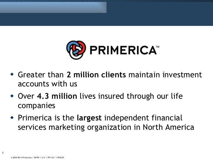 <ul><li>Greater than  2 million clients  maintain investment accounts with us </li></ul><ul><li>Over  4.3 million  lives i...
