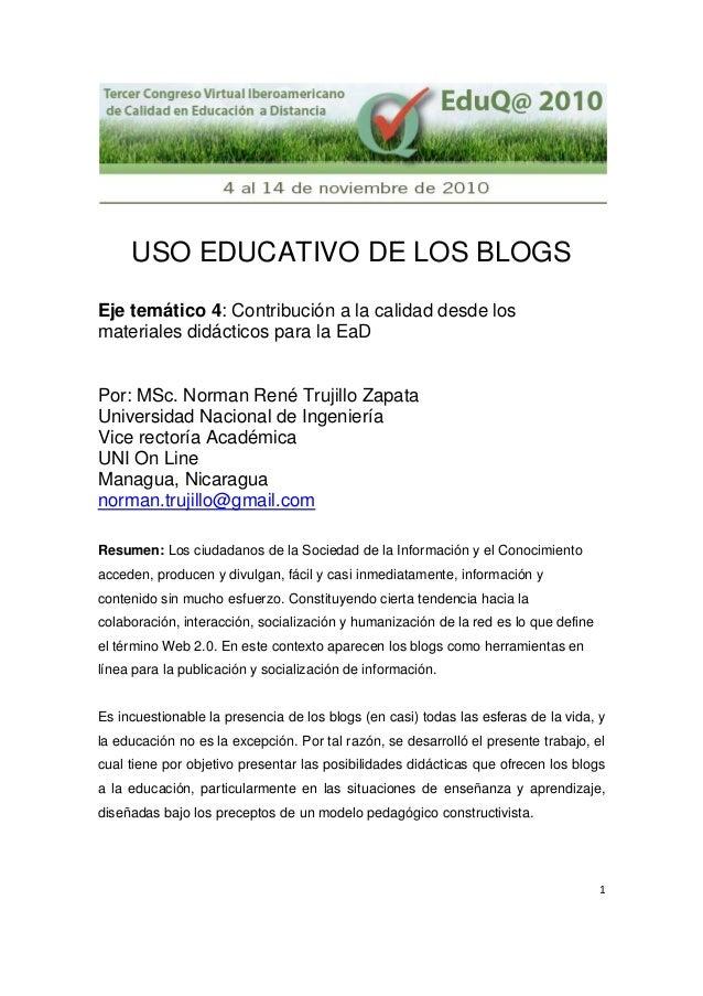 1  USO EDUCATIVO DE LOS BLOGS Eje temático 4: Contribución a la calidad desde los materiales didácticos para la EaD Po...