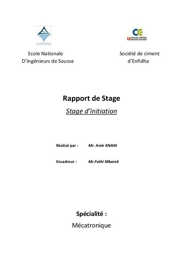 Ecole Nationale Société de ciment D'Ingénieurs de Sousse d'Enfidha Rapport de Stage Stage d'initiation Réalisé par : Mr. A...