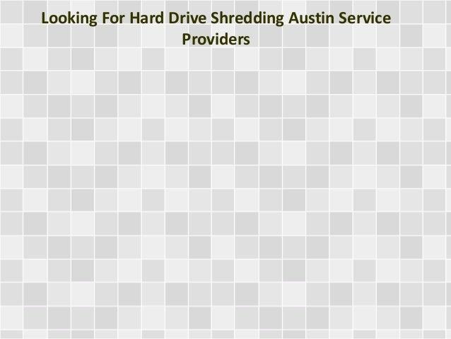 Looking For Hard Drive Shredding Austin Service Providers