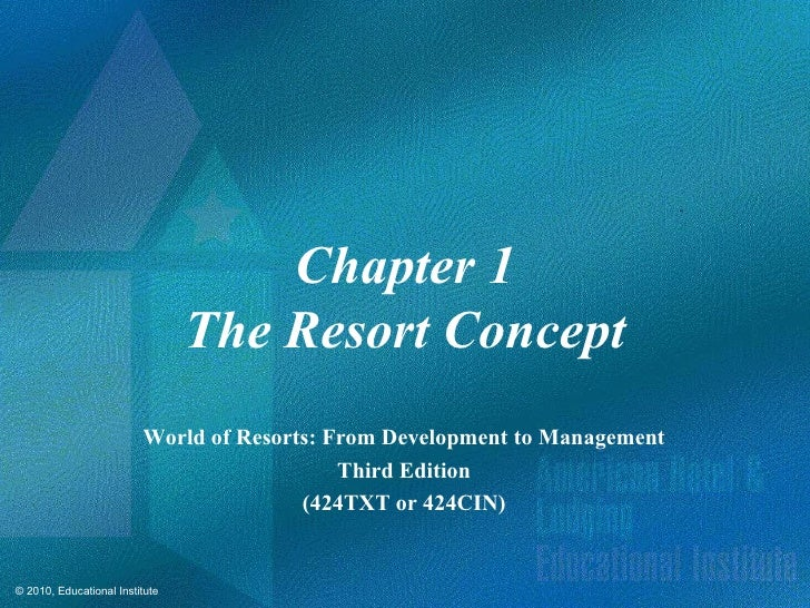 Chapter 1                                The Resort Concept                         World of Resorts: From Development to ...