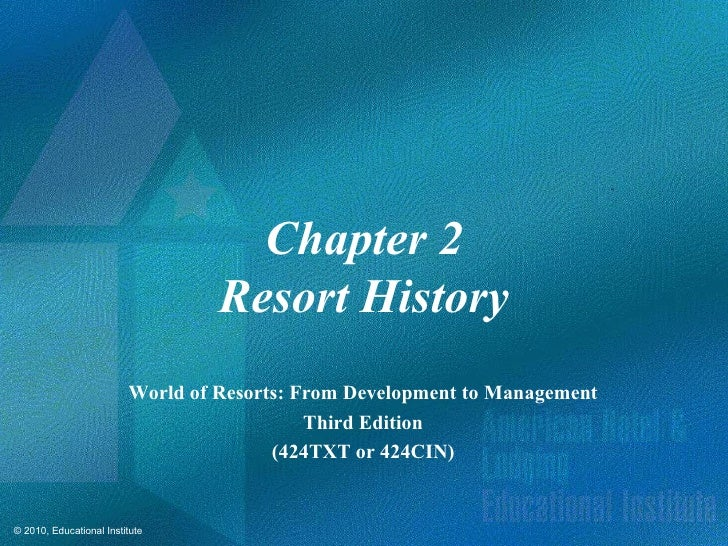Chapter 2                                  Resort History                         World of Resorts: From Development to Ma...