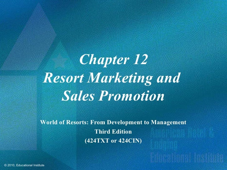 Chapter 12                            Resort Marketing and                              Sales Promotion                   ...
