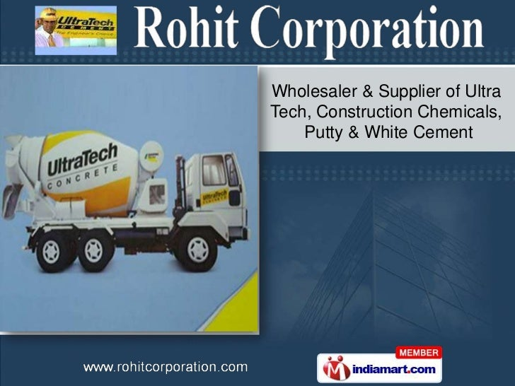 Wholesaler & Supplier of UltraTech, Construction Chemicals,    Putty & White Cement