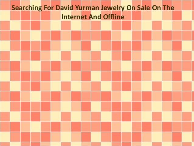Searching For David Yurman Jewelry On Sale On The Internet And Offline
