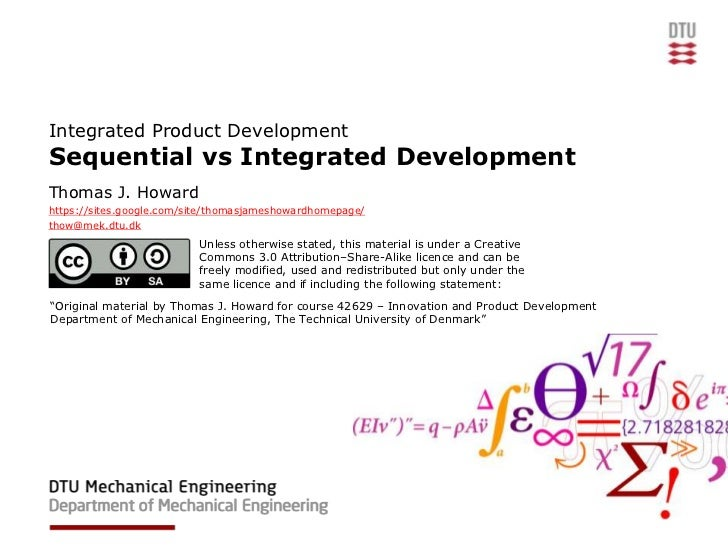 Integrated Product DevelopmentSequential vs Integrated DevelopmentThomas J. Howardhttps://sites.google.com/site/thomasjame...