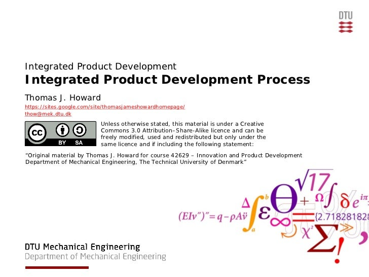 Integrated Product DevelopmentIntegrated Product Development ProcessThomas J. Howardhttps://sites.google.com/site/thomasja...