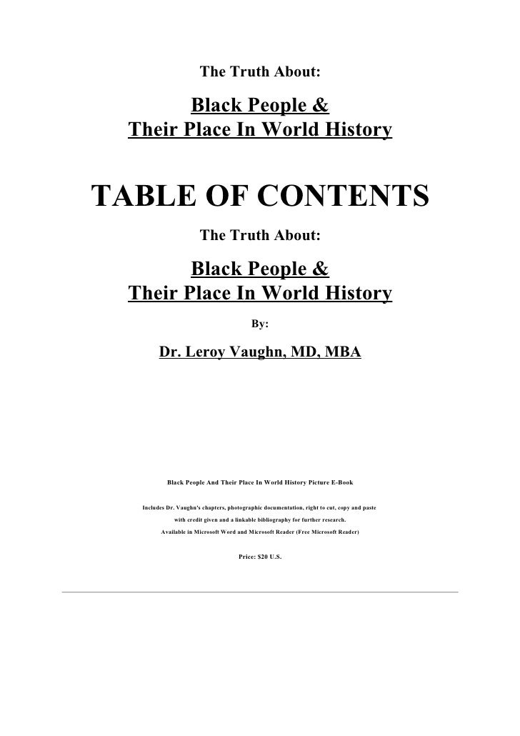 The Truth About:        Black People & Their Place In World HistoryTABLE OF CONTENTS                       The Truth About...