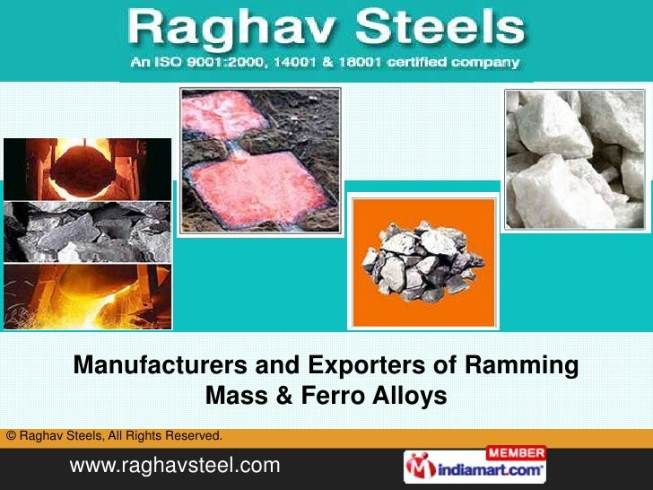 Manufacturers and Exporters of Ramming Mass & Ferro Alloys<br />