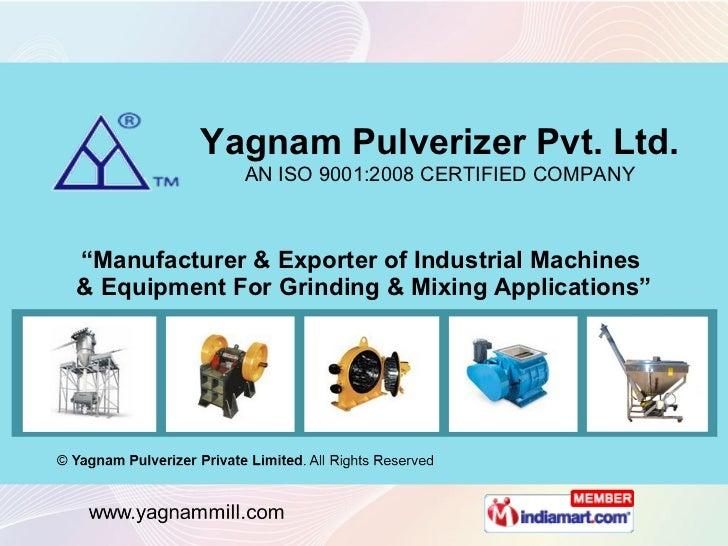 Yagnam Pulverizer Private Limited Maharashtra India