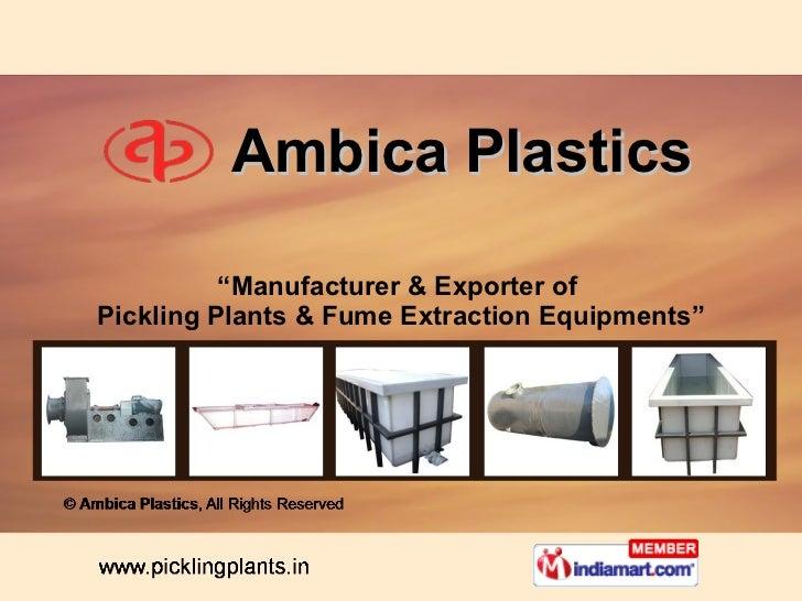 "Ambica Plastics "" Manufacturer & Exporter of  Pickling Plants & Fume Extraction Equipments"""