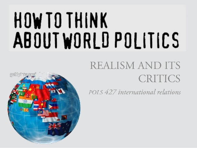 back to the realist paradigmlast week, we discussed very briefly key points in the realistparadigm—today, we will return t...