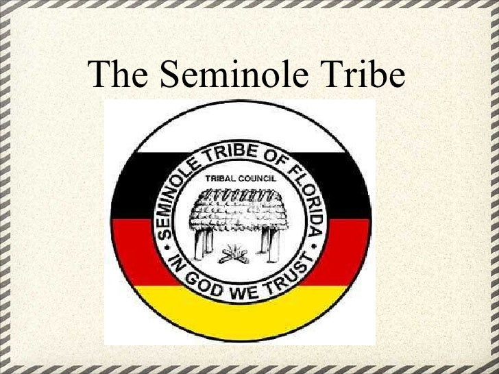 The Seminole Tribe