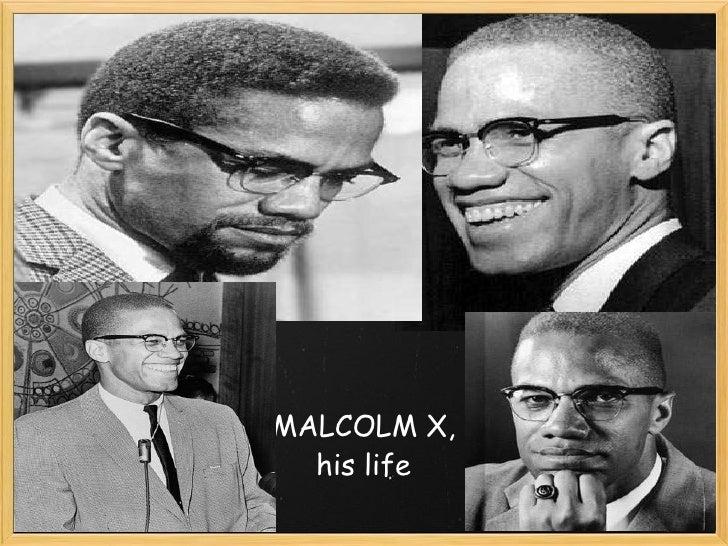 MALCOLM X, his life