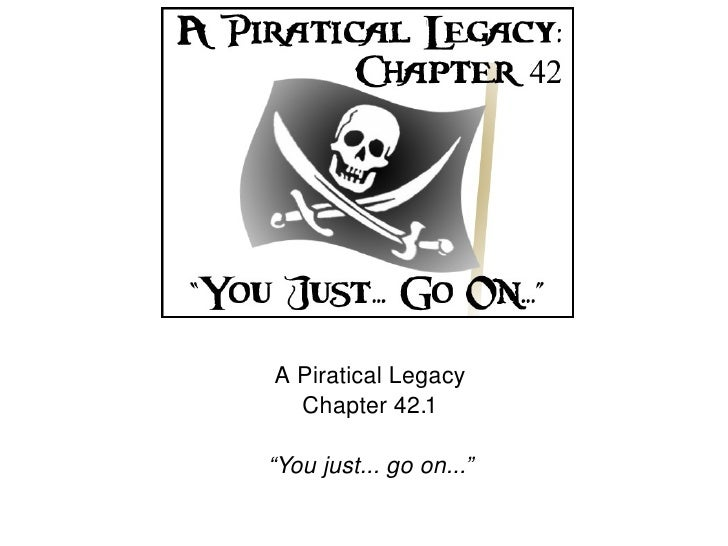 "A Piratical Legacy       Chapter 42.1      ""You just... go on..."""