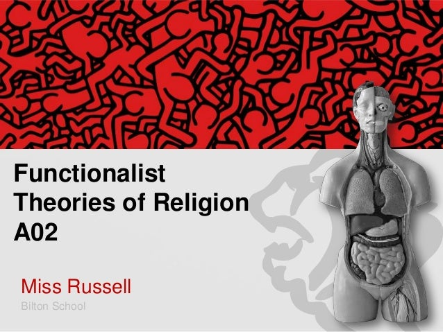 Functionalist Theories of Religion A02 Miss Russell Bilton School