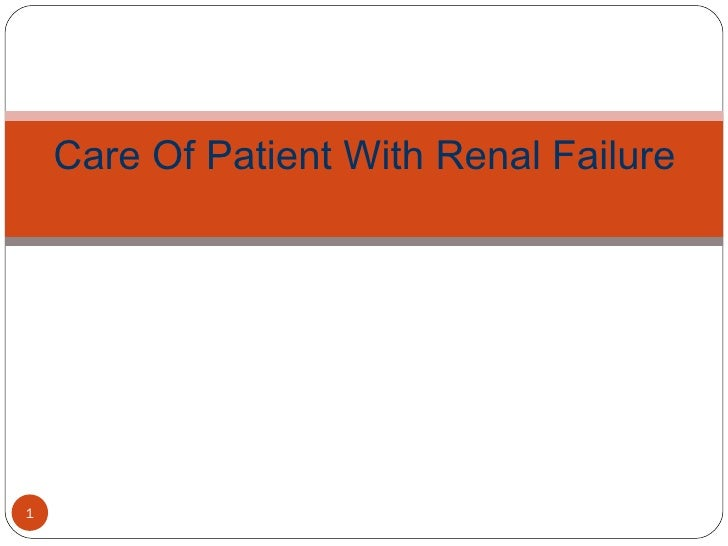 Care Of Patient With Renal Failure