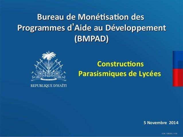CDM_12052901_11212  Bureau  de  Moné)sa)on  des  Construc)ons  Parasismiques  de  Lycées  Programmes  d'Aide  au  Développ...