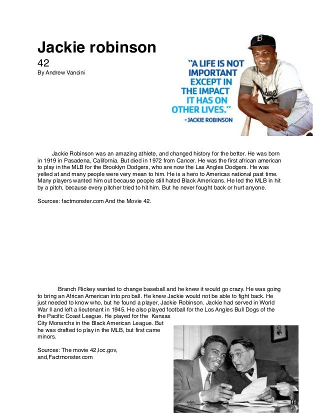 Jackie robinson  42 By Andrew Vancini               Jackie Robinson was an amazing athlete, and changed history for the be...