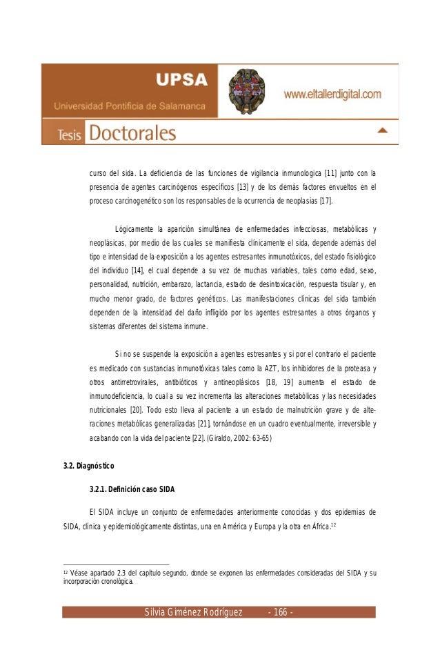 Silvia Giménez Rodríguez - 166 - curso del sida. La deficiencia de las funciones de vigilancia inmunologica [11] junto con...