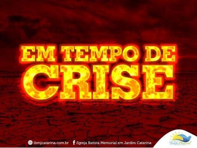 Em tempo de crise... 1. Alegre-se no Senhor