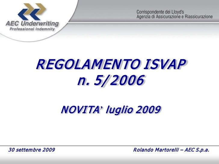REGOLAM ENTO I SVAP               n. 5/ 2006                       NOVI TA ' luglio 2009   30 settem bre 2009             ...