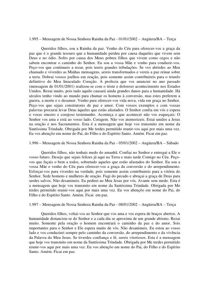 1.995 – Mensagem de Nossa Senhora Rainha da Paz - 01/01/2002 – Angüera/BA – Terça          Queridos filhos, sou a Rainha d...