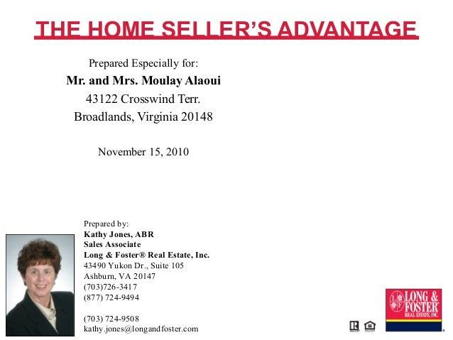 Prepared by: Kathy Jones, ABR Sales Associate Long & Foster® Real Estate, Inc. 43490 Yukon Dr., Suite 105 Ashburn, VA 2014...
