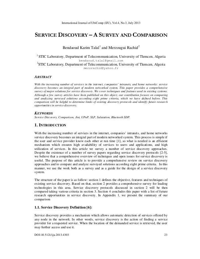 International Journal of UbiComp (IJU), Vol.4, No.3, July 2013 DOI:10.5121/iju.2013.4303 23 SERVICE DISCOVERY – A SURVEY A...