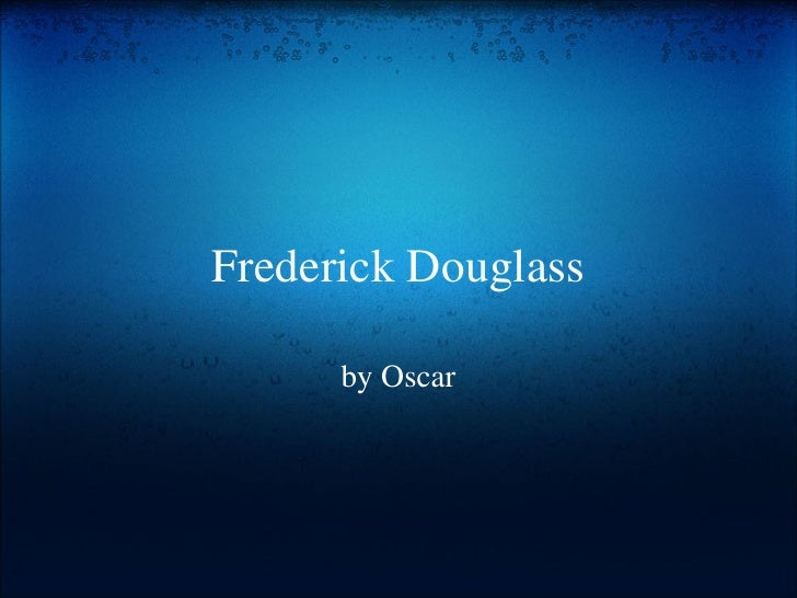 Frederick Douglass by Oscar