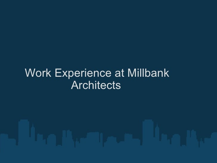 Work Experience at Millbank Architects