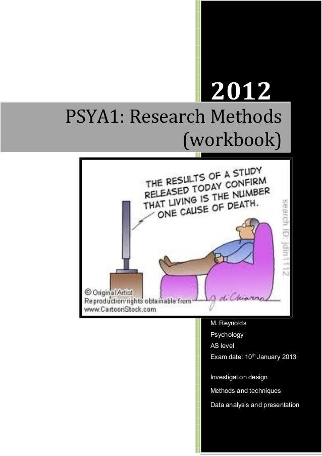 2012M. ReynoldsPsychologyAS levelExam date: 10thJanuary 2013Investigation designMethods and techniquesData analysis and pr...