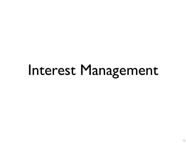 Interest Management                          1